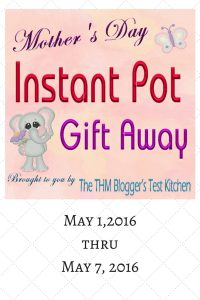 Mother's Day Instant Pot Gift Away
