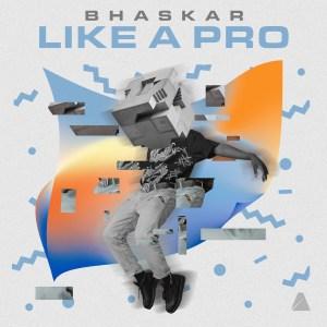 Bhaskar - Like a Pro - Capa Música