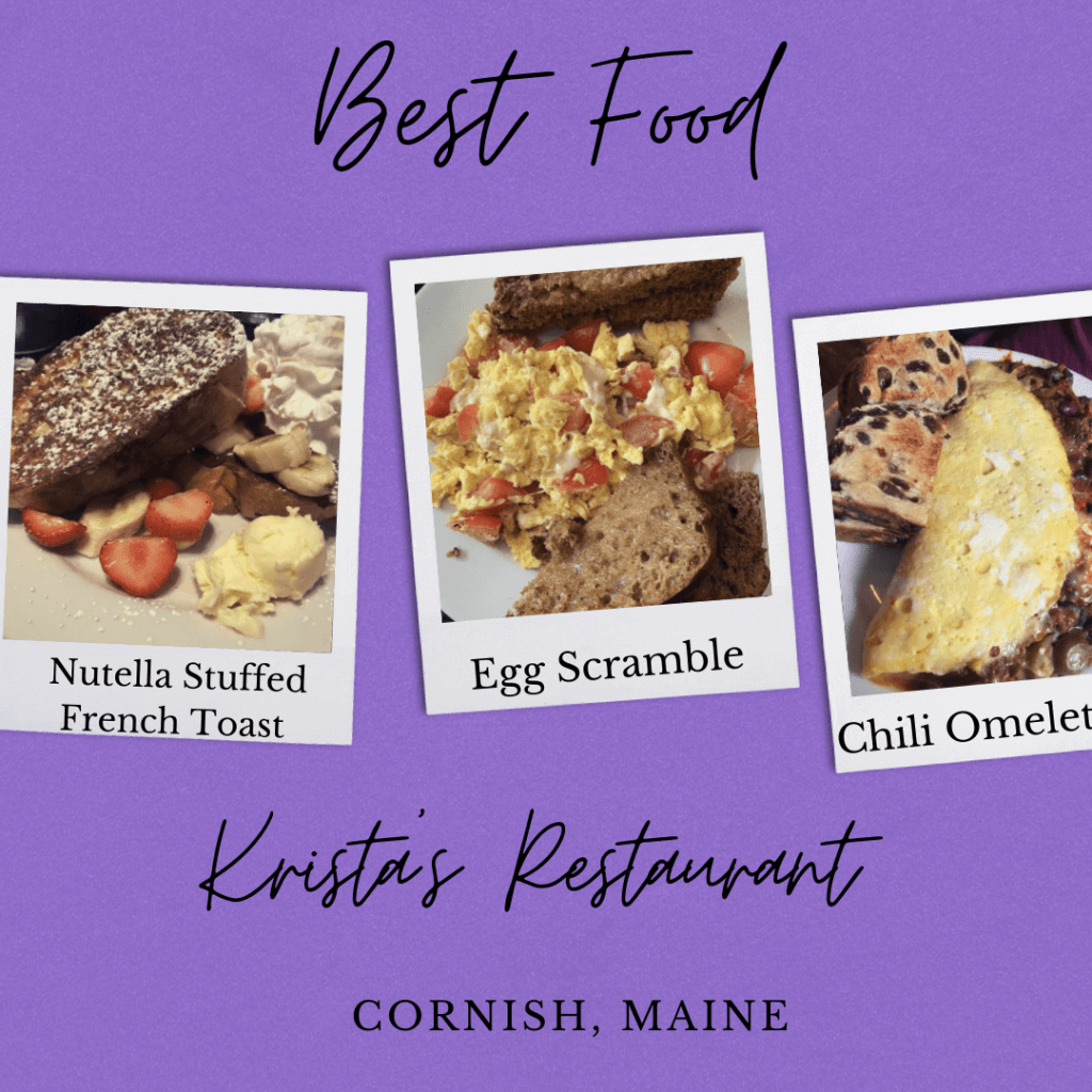 Best Food-Maine photo shows three dishes from Krista's Restaurant in Cornish, Maine. Far left photo shows Nutella Stuffed French Toast. Middle photo shows Egg Scramble. Far right photo shows Chili Omelet.