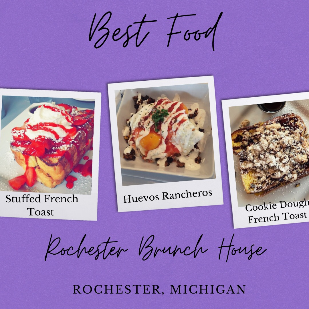 Photo showing three photos for Best Food Michigan. First photo shows Stuffed French Toast topped with Strawberries, whipped cream and strawberry syrup. Second photo shows Huevos Rancheros toped with queso fresca and corn salsa. Third photo shows Cookie Dough French Toast topped with chocolate drizzle and cookie dough chunks.