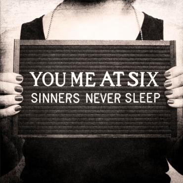 You Me At Six - Sinners Never Sleep