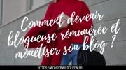 Devenir blogueuse rémunérée : 💸 5 idées pour monétiser son blog 👩🏻💻