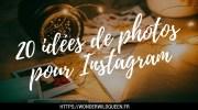 20 idées de photos pour Instagram 📸 pour faire décoller ton compte 🚀