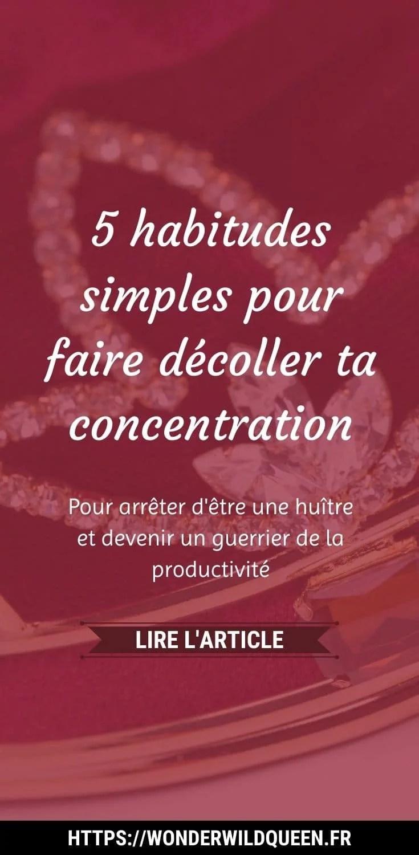 5 habitudes simples pour faire décoller ta concentration #focus #productivité #concentration