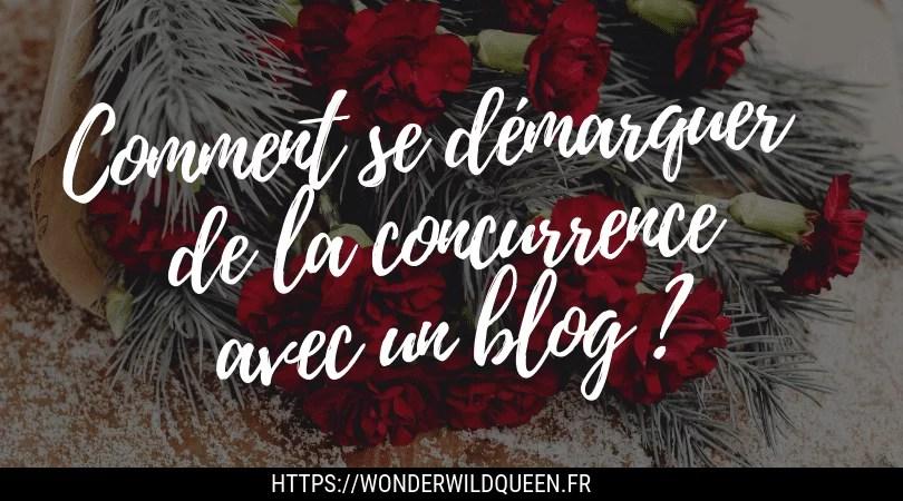 Comment se démarquer de la concurrence avec un blog ?