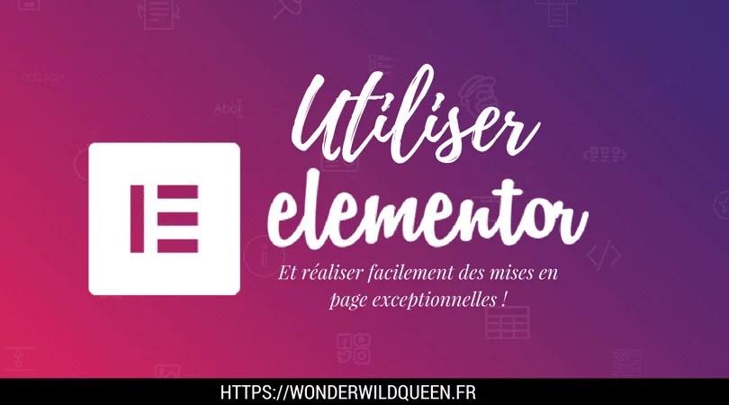 Comment utiliser Elementor Wordpress