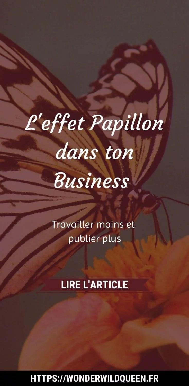 L'effet Papillon dans ton Business #business #travaillermoins #productivité