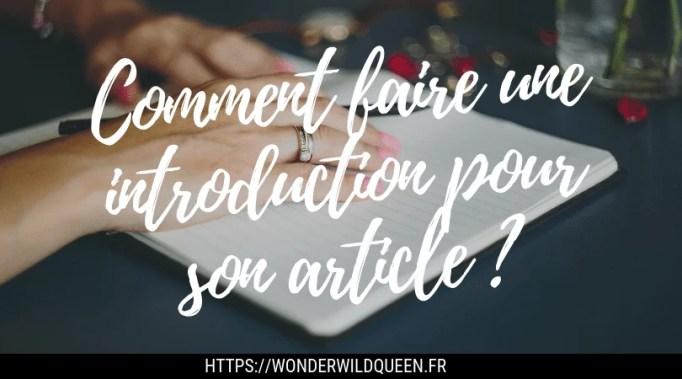 Comment faire une introduction pour ses articles de blogs ? Tous mes conseils sont dans cet article ! #introduction #blogging #article