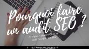 Faire un audit SEO 📊 : Pourquoi c'est si important pour un blog 🙀 ?