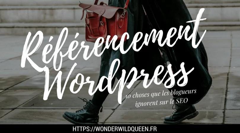 Référencement WordPress 👩💻 : 10 choses que les blogueurs ignorent sur le SEO 😲