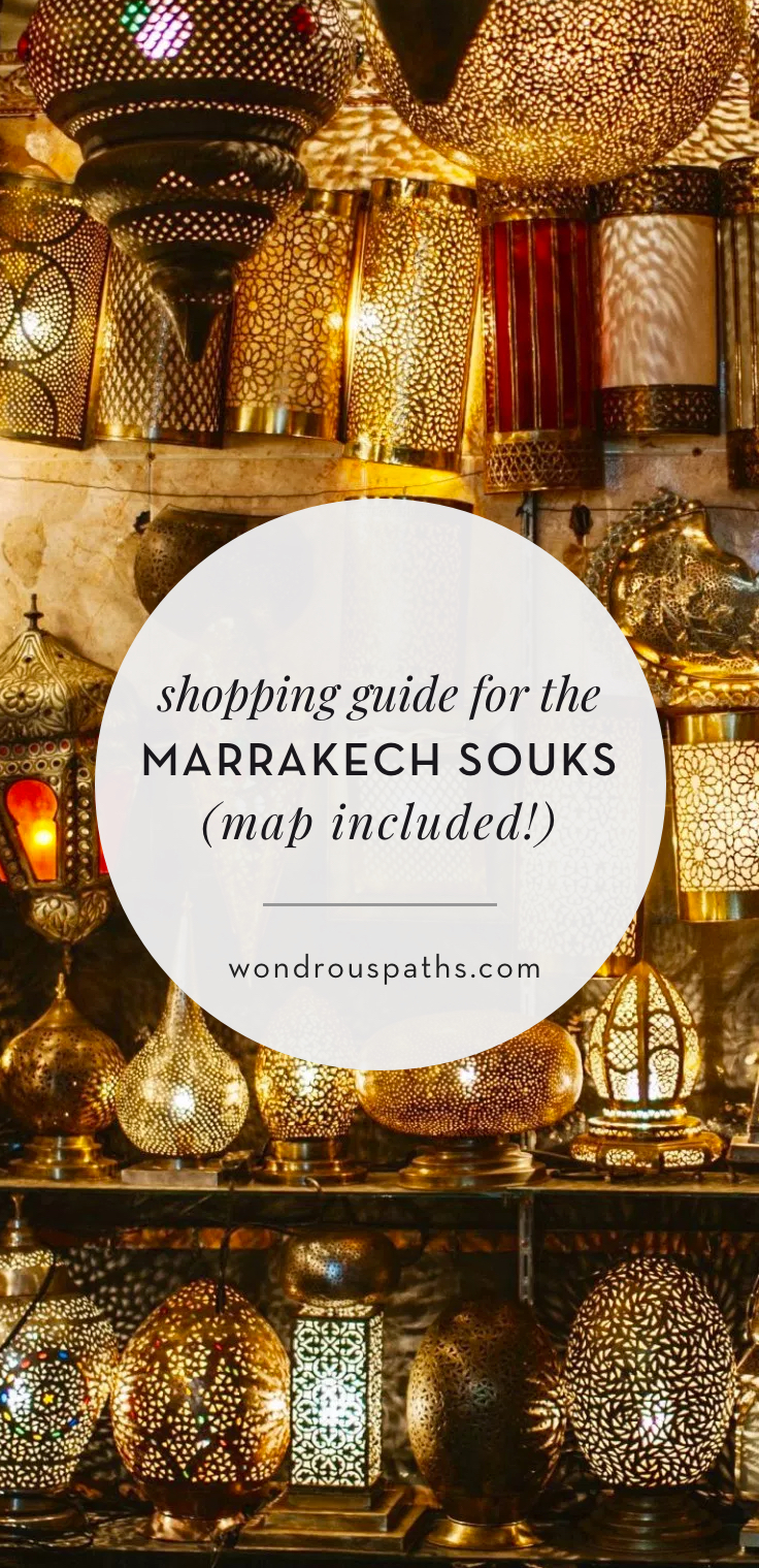 Shopping guide to the Marrakech Souks (map included) | Wondrous Paths