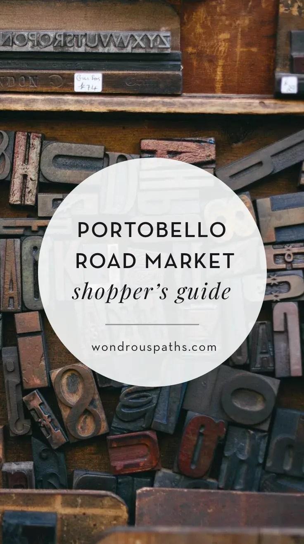 Portobello Road Market shopper's guide | Notting Hill London | Wondrous Paths