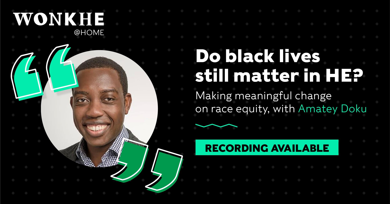 Image of Wonkhe @ Home: Do black lives still matter in HE?