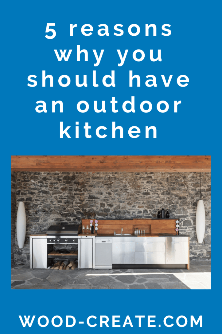 5 reasons why you should have an outdoor kitchen