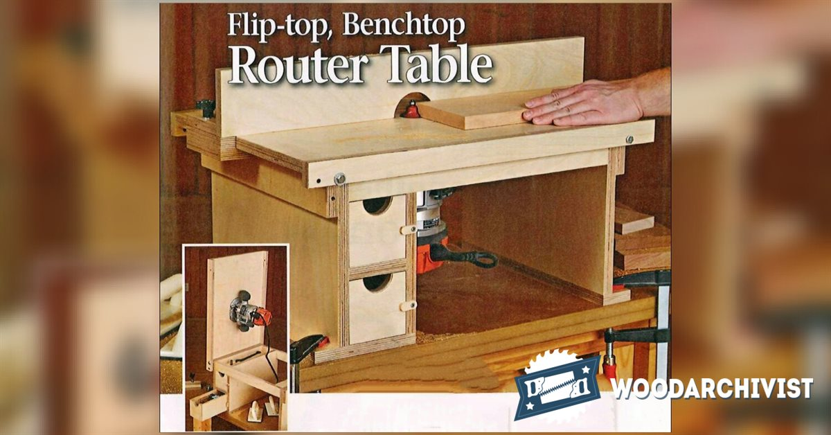 2020 Benchtop Router Table Plans Woodarchivist