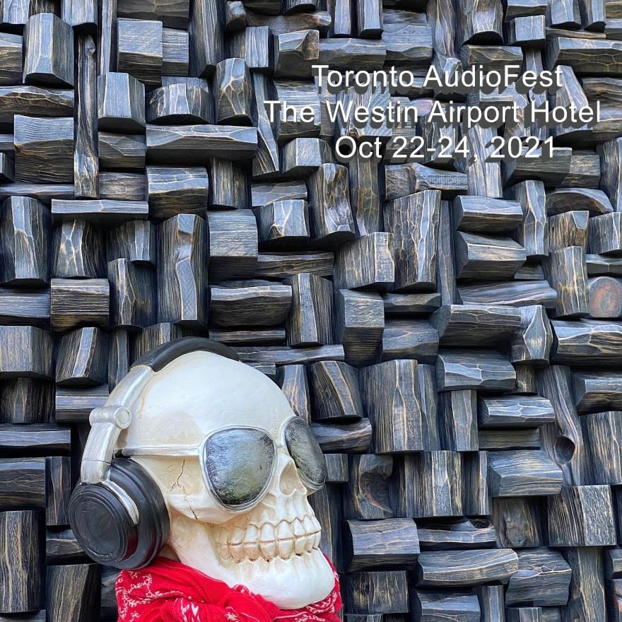 Art meets Sound! Toronto Audiofest 22-24 oct,2021