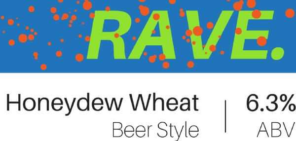 honeydew beer, rave