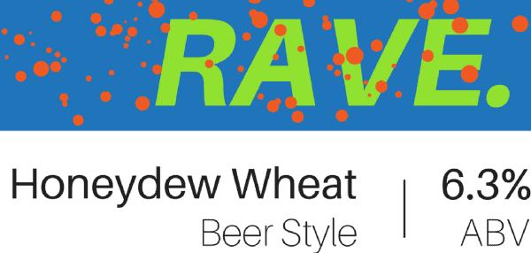 honeydew beer, rave
