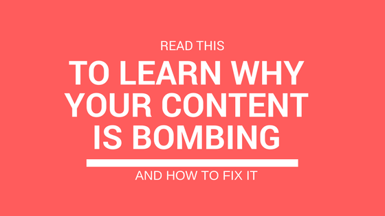 17 Reasons Why Your Content Marketing Isn't Working
