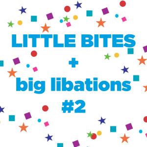 little-bites-big-libations-2-new