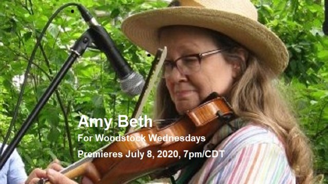 Amy Beth | Woodstock Wednesdays |  Premieres July 8, 2020, 7pm/CDT