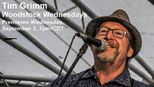 Tim Grimm | Woodstock Wednesdays | Premieres September 2, 2020, 7pm/CDT