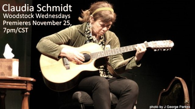 Claudia Schmidt | Woodstock Wednesdays | Premieres November 25, 7pm/CST