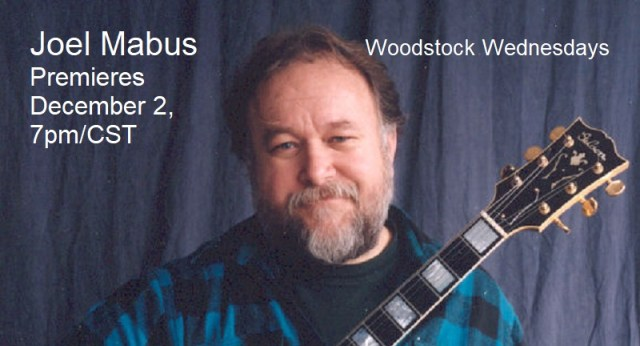 Joel Mabus | Woodstock Wednesdays | Premieres December 2, 2020, 7pm/CST