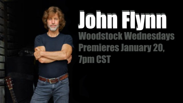 John Flynn | Woodstock Wednesdays | Premieres Wednesday, January 20, 7pm/CST