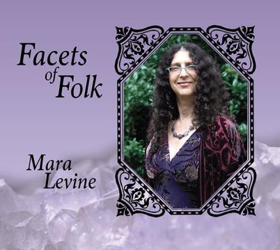 With her third album, FACETS OF FOLK, Mara Levine has found her true voice.