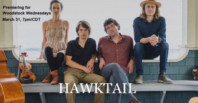 Hawktail | Premieres March 31, 7pm/CDT | Woodstock Wednesdays