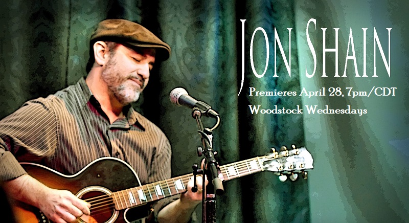 Veteran singer-songwriter Jon Shain specializes in improvised piedmont blues with bluegrass, swing, and ragtime. Jon premieres April 28, 7pm/CDT for Woodstock Wednesdays.