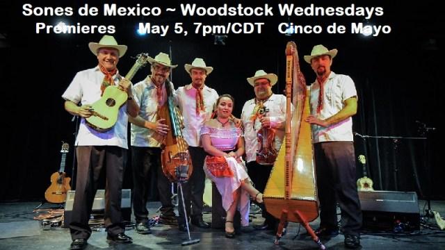 Sones de Mexico premieres May 5 for Woodstock Wednesdays - celebrating Cinco de Mayo.
