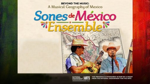 Sones de México Ensemble Present Beyond the Music: A Musical Geography of Mexico - Cinco de Mayo Edition