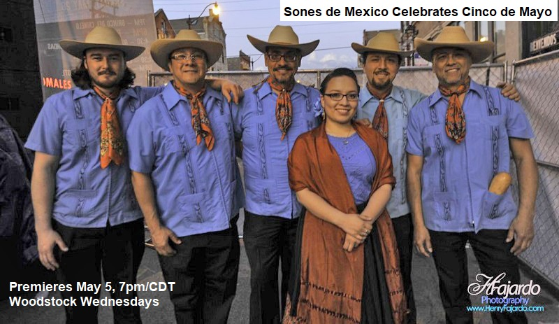 Sones de Mexico premieres May 5 for Woodstock Wednesdays - celebrating Cinco de Mayo.