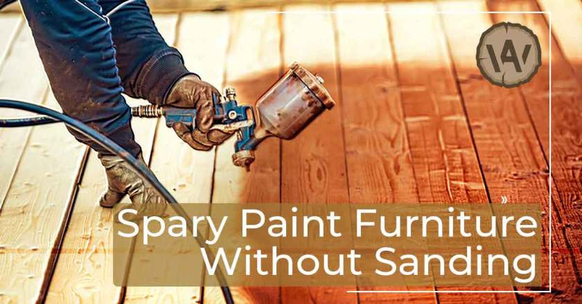 How To Spray Paint Furniture Without Sanding