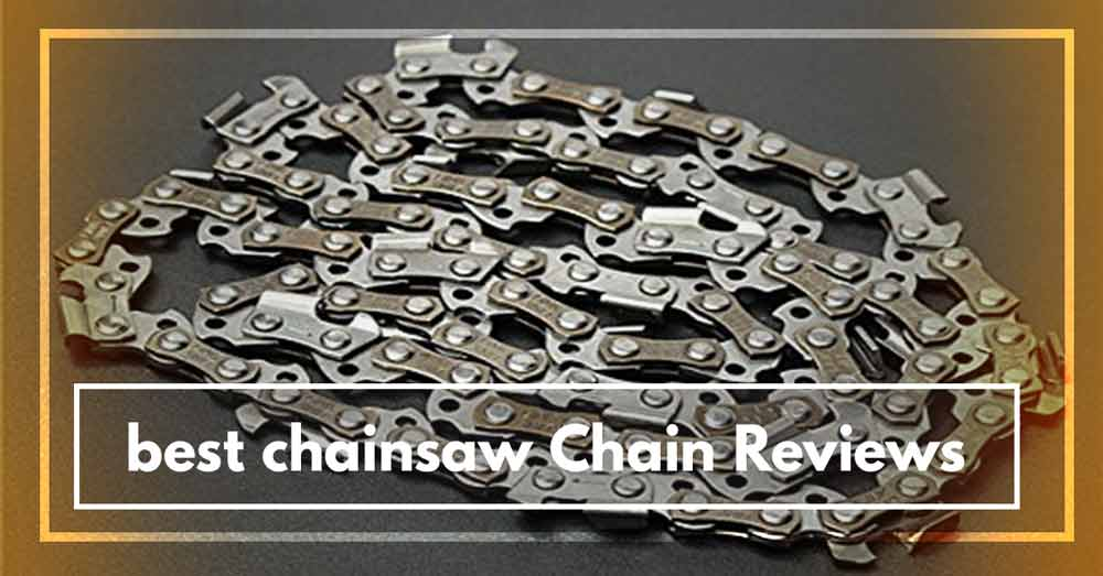 Best Chainsaw Chain Reviews