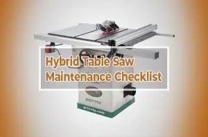 Hybrid Table Saw Maintenance Checklist