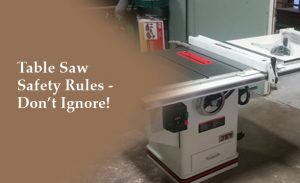 Table Saw Safety Rules 2019 – Don't Ignore!