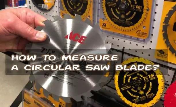 How to Measure a Circular Saw Blade