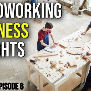 What We've Learned Running a Woodworking Business | Live Edge Episode 6