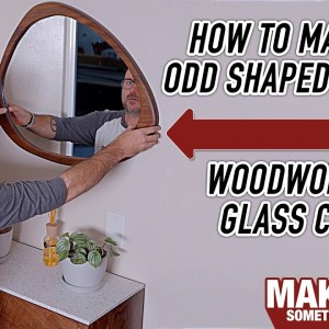 How to make a funky mirror and cut curves in glass. Woodworking project
