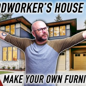What your house looks like when you make your own furniture!