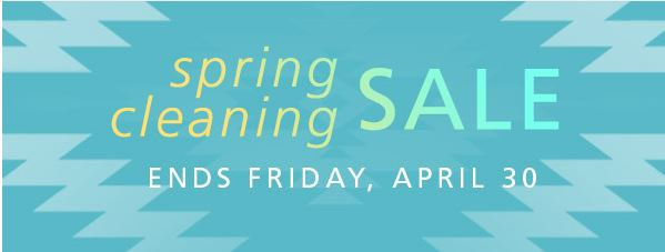 "A turquoise motif with the words, ""Spring Cleaning Sale Ends Friday, April 30"""
