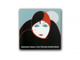 "Highway Child CD ""On The Old King Road"""
