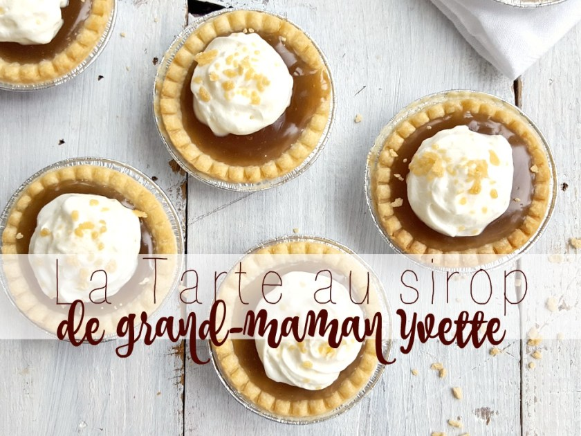 La Tarte au sirop de Grand-maman Yvette