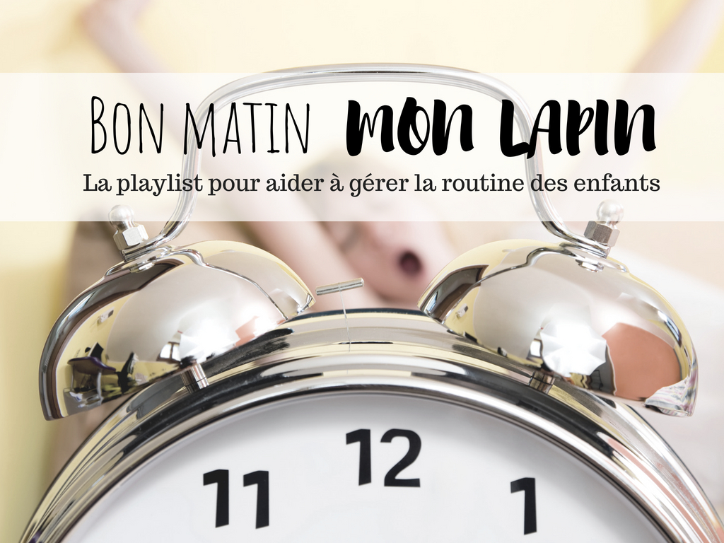 Gérer la routine matinale des enfants en musique (+ PLAYLIST SPOTIFY GRATUITE)
