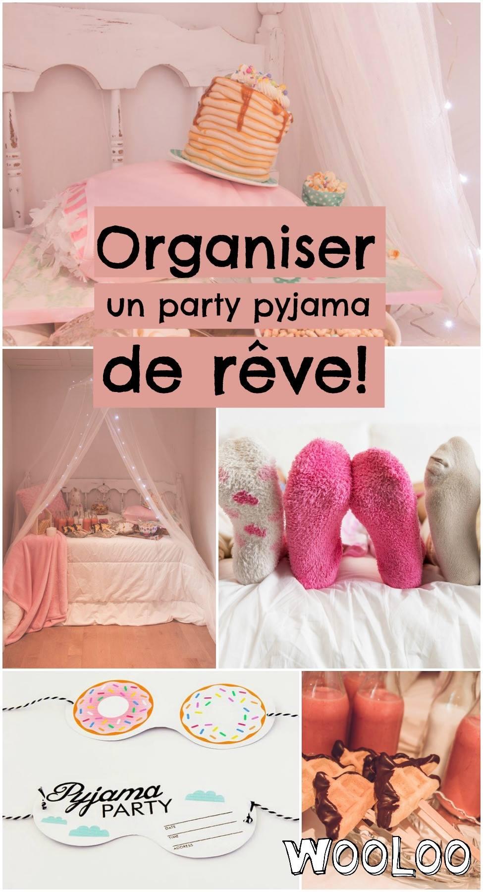 organiser un party pyjama de reve wooloo