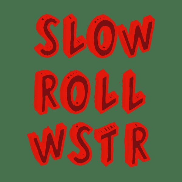 slow roll wstr