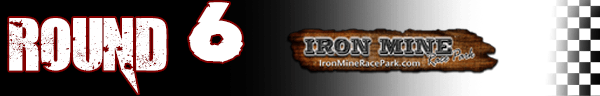 ROUND 6 - IRON MINE RACE PARK